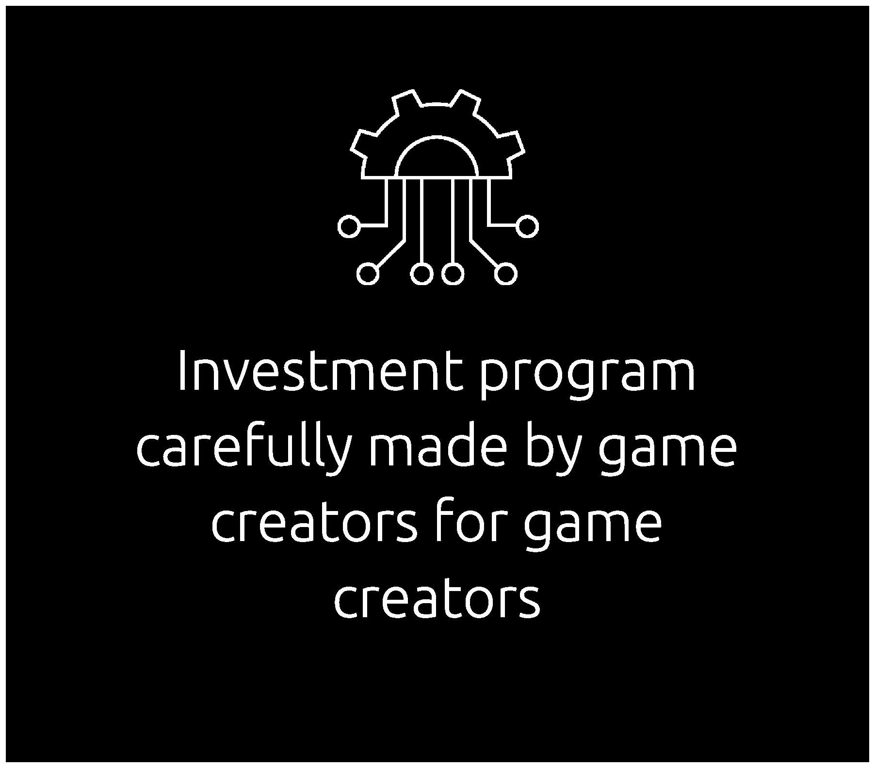 An Investment Program for Game Creators Dark